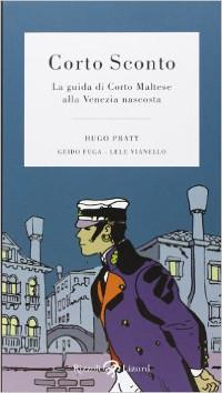 Corto Sconto. Guida di Corto Maltese alla Venezia nascosta