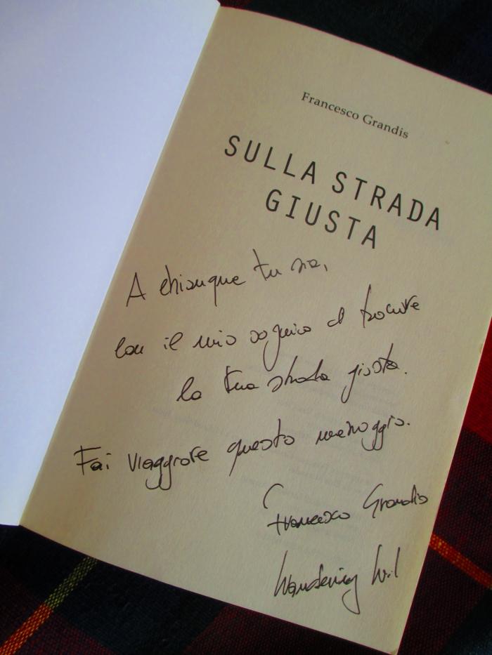 libro Sulla strada giusta, dedica dell'autore Francesco Grandis