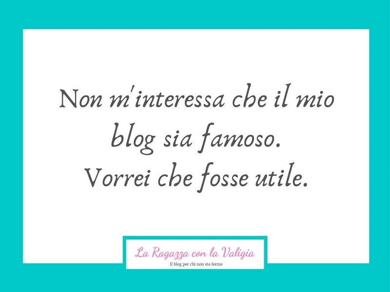 Non m'interessa che il mio blog sia famoso, vorrei che fosse utile